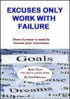 Excuses Only Work With Failure (Dynamic productivity Institute.) - Geoff Norman