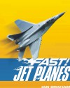 Fast! Jet Planes: ...and Other Fast Machines in the Air - Ian Graham