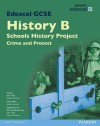 Edexcel GCSE History B Schools History Project: Crime (1B) and Protest (3B) SB 2013 (Edexcel GCSE SHP History 2013) - Martyn Whittock, Allan Todd