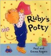 Ruby's Potty - Emma Rogers, Emma Rogers
