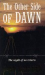 The Other Side Of Dawn (The Tomorrow Series, #7) - John Marsden