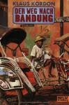 Der Weg Nach Bandung: Tadakis Geschichte - Klaus Kordon
