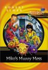 Miko's Muzzy Mess - Robert Elmer