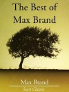 The Best of Max Brand - Max Brand