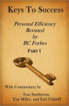 Keys to Success - Personal Efficiency Revisited by BC Forbes - Part I - Ivan Sanderson, Tim Miller, Earl Udaloff