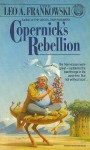 Copernick's Rebellion - Leo A. Frankowski