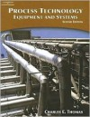 Process Technology Equipment and Systems - Charles Thomas