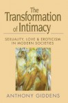 The Transformation of Intimacy: Sexuality, Love and Eroticism in Modern Societies - Anthony Giddens