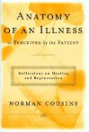 Anatomy of an Illness: As Perceived by the Patient - Norman Cousins, René Dubos