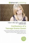 Confessions of a Teenage Drama Queen - Agnes F. Vandome, John McBrewster, Sam B Miller II