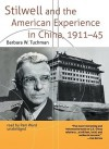 Stilwell & the American Experience in China 1911-45 - Barbara W. Tuchman, Pam Ward