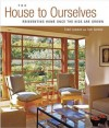 The House to Ourselves: Reinventing Home Once the Kids Are Grown - Todd Lawson, Tim Connor, Tom Connor, Rob Karosis