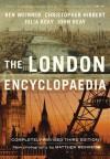 The London Encyclopaedia - Christopher Hibbert, Ben Weinreb, Julia Keay, John Keay