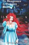 The Vengeance of the Vampire Bride - Rhiannon Frater