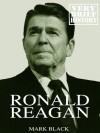 Ronald Reagan: A Very Brief History - Mark Black