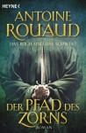 Der Pfad des Zorns - Das Buch und das Schwert I - Antoine Rouaud