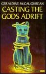 Casting the Gods Adrift - Geraldine McCaughrean, Paul Fisher-Johnson