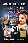 Who Killed Cole Custer in the Library with a Dildo? - An Erotic Billionaire Murder Mystery - Virginia Wade