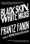 Black Skin, White Masks - Frantz Fanon, Richard Philcox