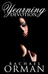 Yearning Devotion - Rachael Orman