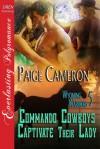 Commando Cowboys Captivate Their Lady - Paige Cameron