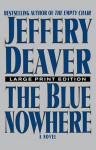The Blue Nowhere: A Novel - Jeffery Deaver