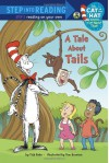 A Tale About Tails (Dr. Seuss/Cat in the Hat) - Tish Rabe, Tom Brannon