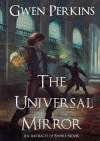 The Universal Mirror - Gwen Perkins
