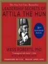 Leadership Secrets of Attila the Hun (Audio) - Wess Roberts, James Lurie