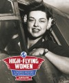 High-Flying Women: A World History of Female Pilots - Alain Pelletier