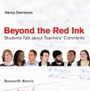 Beyond Red Ink: Students Talk about Teachers' Comments - Nancy Sommers