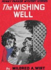 The Wishing Well - Mildred A. Wirt