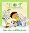 """I'll Do It!"": Learning About Responsibility - Brian Moses, Mike Gordon"