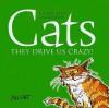 Cats: They Drive Us Crazy! - Helen Exley, Bill Stott
