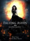 Falling Ashes (Book 3: The Fire Mage Trilogy) - Kate Bloomfield