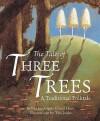 Tale Of Three Trees - Angela Elwell Hunt