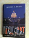 DIXIECRAT: The Life and Times of Strom Thurmond - Jeffrey Smith