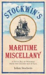 Stockwin's Maritime Miscellany: A Ditty Bag of Wonders from the Golden Age of Sail - Julian Stockwin