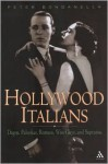 Hollywood Italians: Dagos, Palookas, Romeos, Wise Guys, and Sopranos - Peter Bondanella