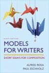 Models for Writers: Short Essays for Composition - Alfred Rosa, Paul Eschholz
