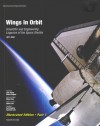 Wings in Orbit: Scientific and Engineering Legacies of the Space Shuttle, 1971-2010 (Illustrated Edition, Part 1 of 2) - Wayne Hale, NASA, Helen Lane, Gail Chapline, Kamlesh Lulla, Robert Crippen, John Young