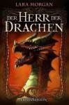 Der Herr Der Drachen - Lara Morgan, Marianne Schmidt