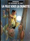 Les Passagers du vent, Tome 1: La fille sous la dunette - François Bourgeon