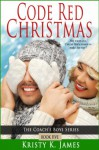 Code Red Christmas (The Coach's Boys) - Kristy K. James