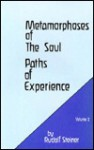 Metamorphoses of the Soul: Paths of Experience - Rudolf Steiner, Charles Davy, Christian von Arnim