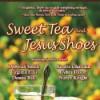 Sweet Tea and Jesus Shoes - Deborah Smith, Sandra Chastain, Virginia Ellis, Debra Dixon