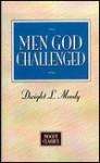 Men God Challenged (Moody Classics) - D.L. Moody