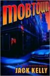 Mobtown - Jack Kelly