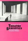 Theatre Semiotics - Fernando De Toro, Mario J. Valdes
