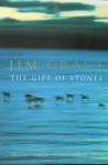 The Gift Of Stones - Jim Crace